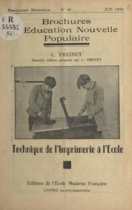 Célestin Freinet et Camille Drevet - Technique de l'imprimerie à l'école.