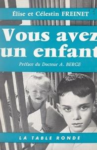 Célestin Freinet et Elise Freinet - Vous avez un enfant.