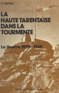 Célestin Freppaz et G. Lestien - La Haute Tarentaise dans la tourmente - La guerre 1939-1945.