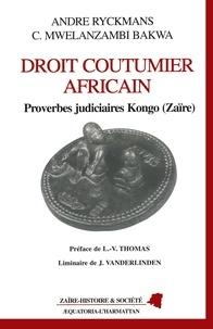 Célestin-Mwelanzambi Bakwa et André Ryckmans - Droit coutumier africain - Proverbes judiciaires kongo, Zaïre.