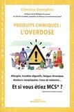 Célestine Delorghon - Produits chimiques : l'overdose.
