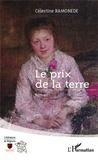 Célestine Ramonède - Le prix de la terre.