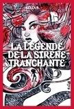 Célia B - La Légende de la Sirène Tranchante.