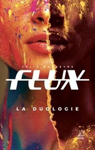 Célia Barreyre - Flux La duologie : .