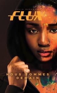 Célia Barreyre - Flux Tome 2 : Nous sommes demain.