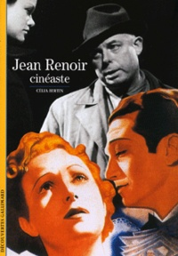 Célia Bertin - Jean Renoir, cinéaste.