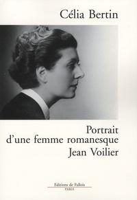 Célia Bertin - Portrait d'une femme romanesque - Jean Voilier.
