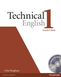 Celia Bingham - Technical English. - Level 1 Elementary. Teacher's Book and Cd-rom.