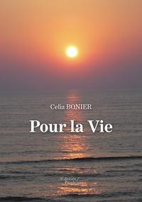 Celia Bonier - Pour la vie.