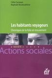 Célia Carpaye et Raphaël Bouloudnine - Les habitants voyageurs.
