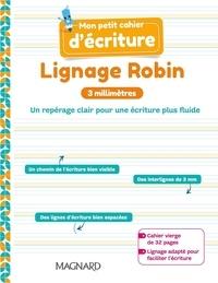 Célia Cheynel - Mon petit cahier d'écriture - Lignage Robin 3 mm.