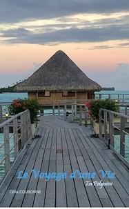 Célia Couronne - Le voyage d'une vie en Polynésie.