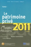 Célia Cuvillier - Le patrimoine privé 2011 - Tome 1.