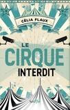 Célia Flaux - Le cirque interdit.