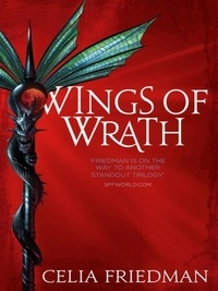 Celia Friedman - Wings Of Wrath - The Magister Trilogy: Book Two.