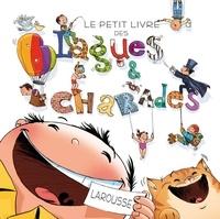 Célia Gallais et Eric Berger - Le petit livre des Blagues et charades.