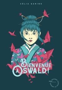 Célia Garino - Bienvenue à Oswald !.