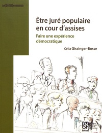 Etre juré populaire en cour d'assises- Faire une expérience démocratique - Célia Gissinger-Bosse |