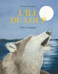 Celia Godkin - L'île du loup - Fable écologique.