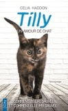 Celia Haddon - Tilly, un amour de chat.