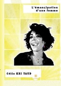 Célia Kei Taud - L'émancipation d'une femme.