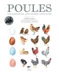 Célia Lewis - Poules. Les connaitre, les choisir.
