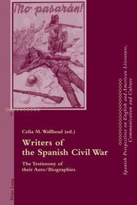Celia m. Wallhead - Writers of the Spanish Civil War - The Testimony of their Auto/Biographies.