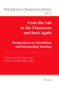 Celia Martín de león et Víctor González-ruiz - From the Lab to the Classroom and Back Again - Perspectives on Translation and Interpreting Training.