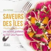 Célia Poponne - Saveurs des îles - Les recettes antillaises du chef Célia Poponne.