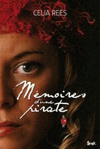 Celia Rees - Mémoires d'une pirate.