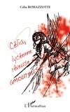 Célia Romazzotti - Célia, lycéenne rêveuse et amoureuse - Lettres à mon coeur.