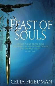Celia S. Friedman - Feast of Souls.