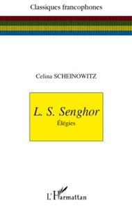 Celina Scheinowitz - L.S. Senghor - Elégies.