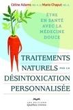 Céline Adam et Mario Chaput - Traitements naturels par la désintoxication personnalisée - Etre en santé avec la médecine douce.