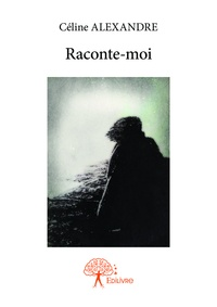 Céline Alexandre - Raconte-moi.