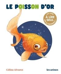 Céline Alvarez - Le poisson d'or.