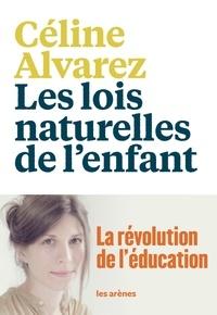 Céline Alvarez - Les lois naturelles de l'enfant.