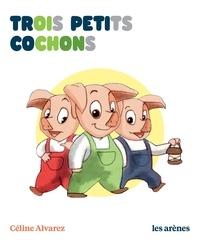 Céline Alvarez - Trois petits cochons.