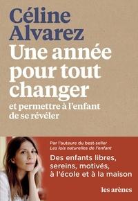 Céline Alvarez - Une année pour tout changer.