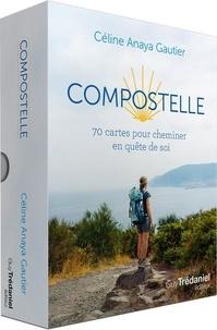 Céline Anaya Gautier - Compostelle - 70 cartes pour cheminer en quête de soi.