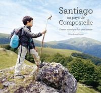 Céline Anaya Gautier - Santiago au pays de Compostelle - Chemin initiatique d'un petit homme.