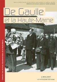 Céline Anché et Alain Morgat - De Gaulle et la Haute-Marne.
