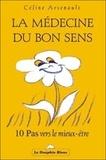 Céline Arseneault - La médecine du bon sens.