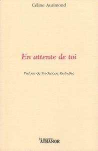 Céline Aurimond - En attente de toi.
