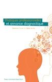 Céline Avenel et Séverine Colinet - Pratiques professionnelles et annonce diagnostique.