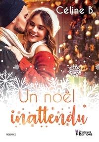 Céline B. - Un Noël inattendu.