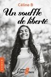 Céline B - Un souffle de liberté.