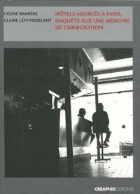 Céline Barrère et Claire Lévy-Vroelant - Hôtels meublés à Paris, enquête sur une mémoire de l'immigration.