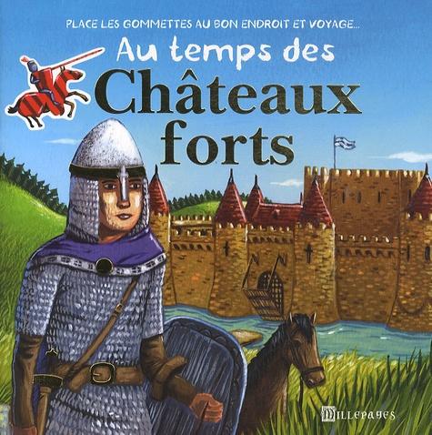 Céline Bathias-Rascalou et Dimitri Casali - Au temps des Châteaux forts.