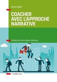 Céline Bedell - Coacher avec l'approche narrative - Pour retrouver puissance et liberté.